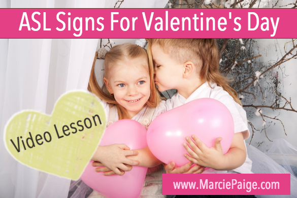 ASL Signs For Valentines Day // MarciePaige.com