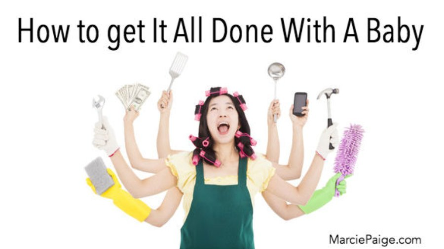 How To Get It All Done When You Have A Baby // MarciePaige.com