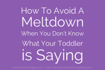 How To Avoid A Meltdown When You Don't Know What Your Toddler Is Saying