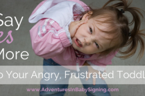 Say YES More To Your Angry, Frustrated Todder