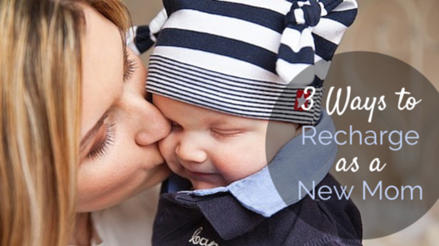 3 Ways To Recharge As A New Mom