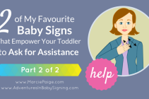 My Favourite Baby Signs That Empower Your Toddler to Ask for Assistance (part 2 of 2)