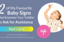 Two of My Favourite Baby Signs That Empower Your Toddler to Ask for Assistance (part 1 of 2)