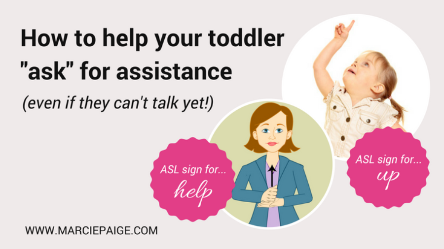 How to help your toddler ask for assistance (even if they can't talk yet!)