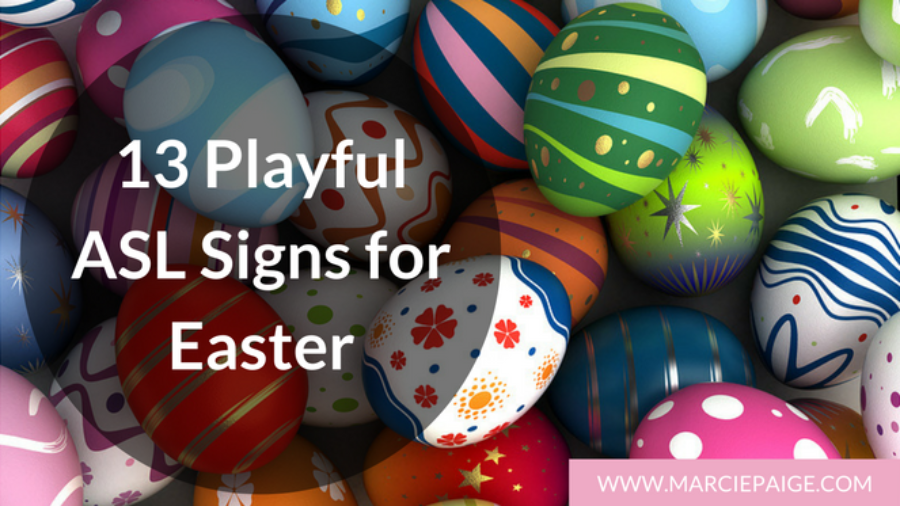 13 Playful ASL Signs for Easter (video)