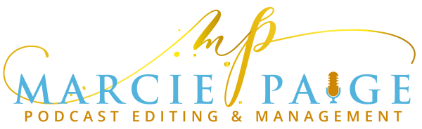 Marcie Paige | Podcast Editing and Management