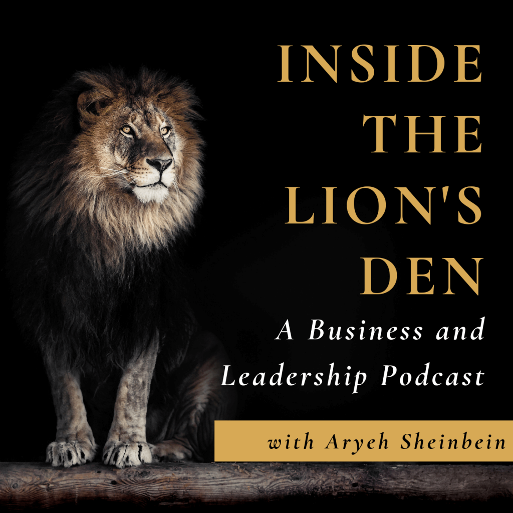 Aryeh Sheinbein | Inside the Lion's Den Podcast