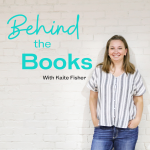Katie Fisher | Behind The Books Podcast