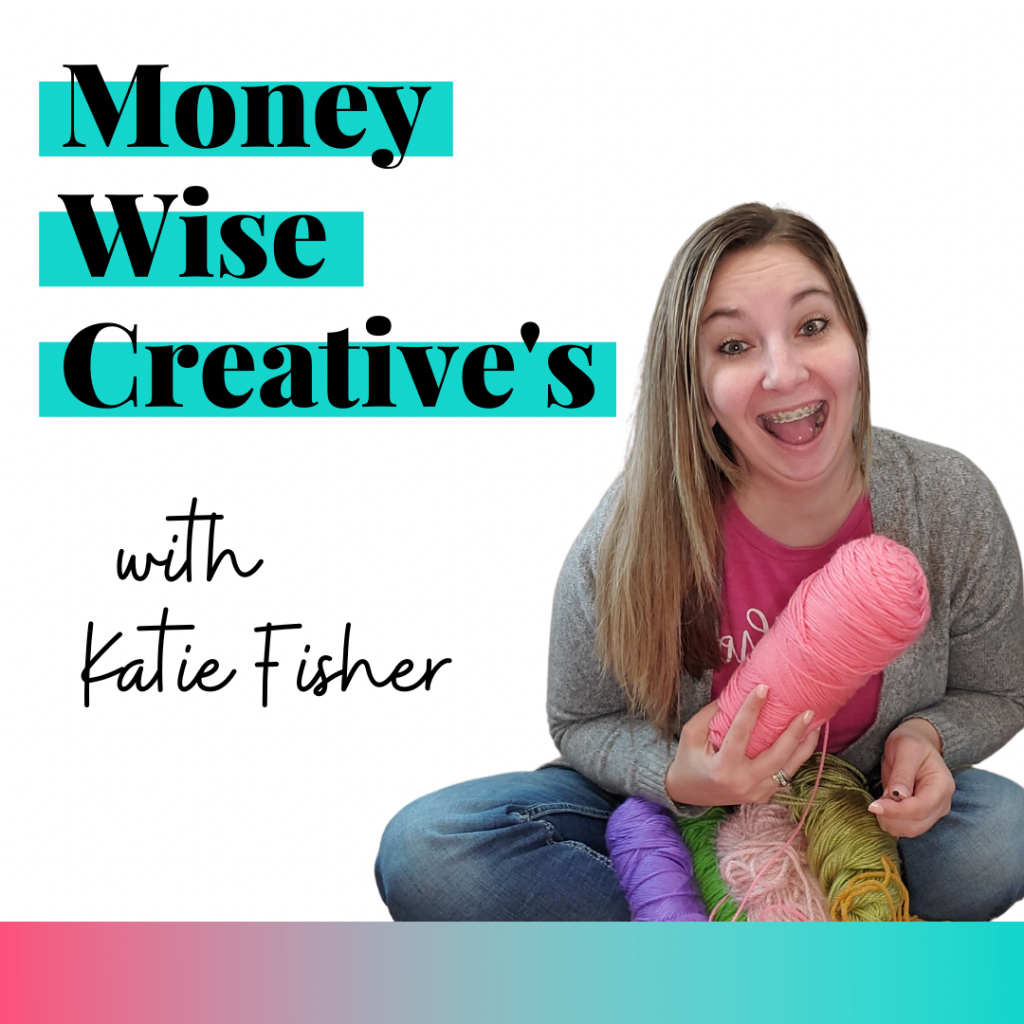Katie Fisher | Money Wise Creative's Podcast